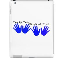 Two by Two, Hands of Blue. iPad Case/Skin