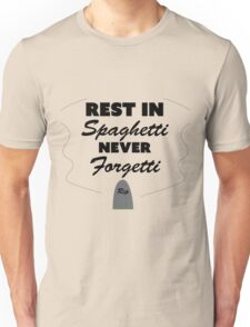 Rest In Spaghetti Never Forgetti Unisex T-Shirt