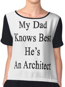 My Dad Knows Best He's An Architect  Chiffon Top
