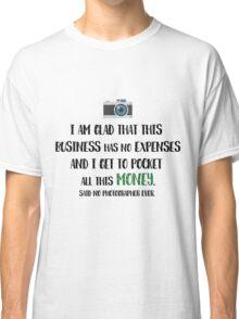 Photographer Funny Fact Classic T-Shirt