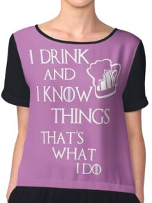 I drink and i know things glass Chiffon Top