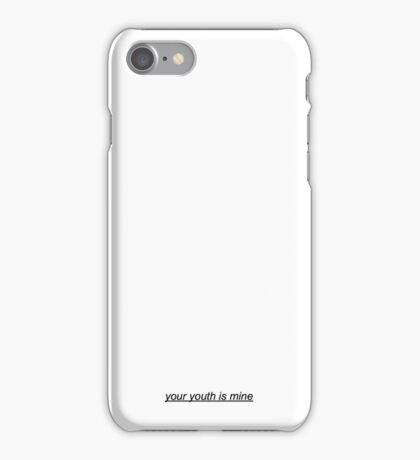 Your youth is mine iPhone Case/Skin