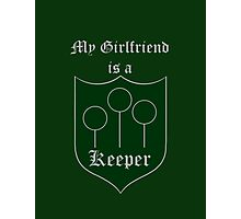 My Girlfriend is a Keeper - Slytherin Photographic Print