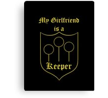 My Girlfriend is a Keeper - Hufflepuff Canvas Print