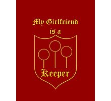 My Girlfriend is a Keeper - Gryffindor Photographic Print