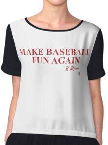 Make Baseball Fun Again Chiffon Top