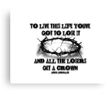 All The Losers Get a Crown Canvas Print