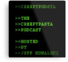 CreepyPodsta Podcast Logo Metal Print