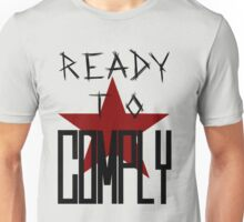 Ready To Comply Unisex T-Shirt