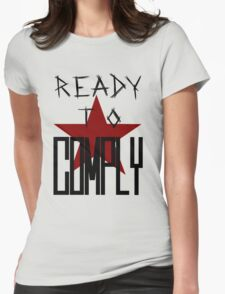 Ready To Comply Womens Fitted T-Shirt