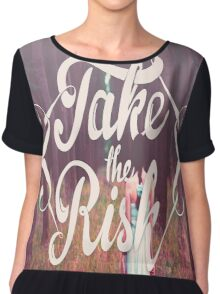 Take the risk Chiffon Top