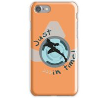 Just in time! iPhone Case/Skin