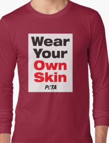 Wear Your Own Skin Long Sleeve T-Shirt