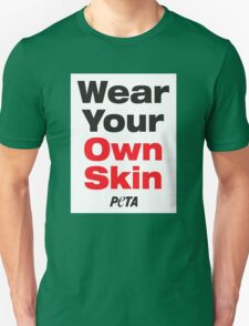 Wear Your Own Skin Unisex T-Shirt