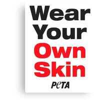Wear Your Own Skin Canvas Print