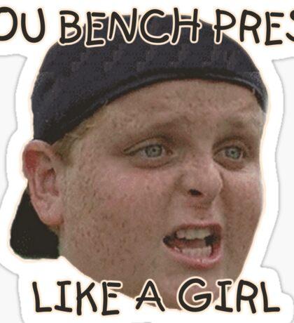 You bench like a GIRL Sticker