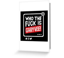 Who the f@#% is GaryVee! Greeting Card