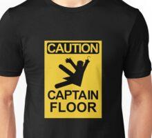 CAUTION! Captain Floor Unisex T-Shirt
