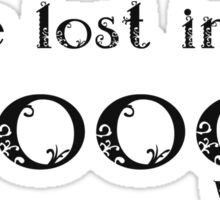 You're lost in the Woods Sticker