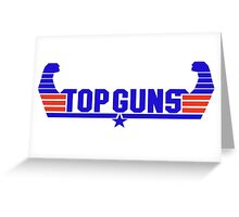 Top Guns Greeting Card