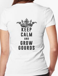 Keep Calm and Grow Gourds Womens Fitted T-Shirt
