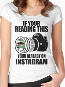 *ORIGINAL* If Your Reading This Your Already On Instagram *T-SHIRT* Women's Fitted Scoop T-Shirt