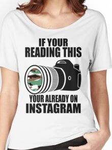 *ORIGINAL* If Your Reading This Your Already On Instagram *T-SHIRT* Women's Relaxed Fit T-Shirt