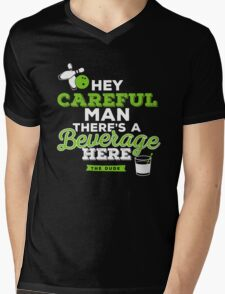 Hey careful man there's a beverage here Mens V-Neck T-Shirt