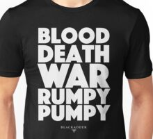 Blackadder quote - Blood, Death, War, Rumpy Pumpy. Unisex T-Shirt