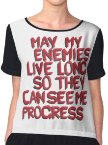 may my enemies live on so they can see me progress Chiffon Top