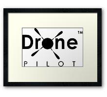 Drone Pilot Gear. Aviator of Drones, Flying Quadcopters, Love UAVs, DJI Phantom Inspire Yuneec Enthusiasts Framed Print