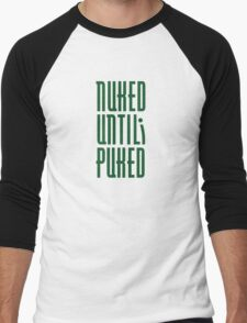 Nuked / Wasted / Sick / Hungover / chemo / Radiation treatment Men's Baseball ¾ T-Shirt