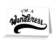 I'm a wanderess Greeting Card