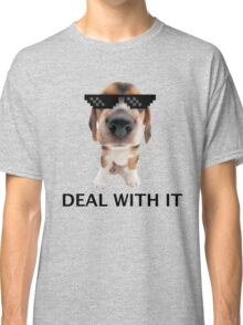 Deal with it pup Classic T-Shirt
