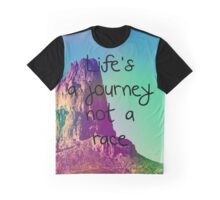 Life's a journey not a race Graphic T-Shirt