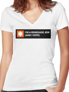 I'm a Renegade Jew and I Vote Women's Fitted V-Neck T-Shirt