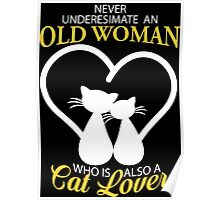 Old Woman Also Cat Lover Poster