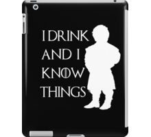 I drink and i know things - Tyrion (2) iPad Case/Skin