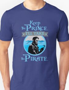 Captain Hook. OUAT. Keep The Prince, I'll Take The Pirate. T-Shirt