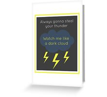 Always Gonna Steal Your thunder #GLG | #2 Greeting Card