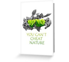 You can't cheat nature - snake Greeting Card