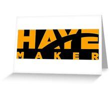 Haye Maker Greeting Card