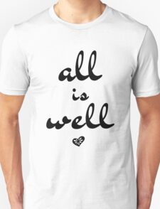 All is Well, Wall Art, Typography Unisex T-Shirt