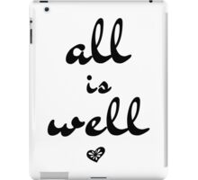 All is Well, Wall Art, Typography iPad Case/Skin