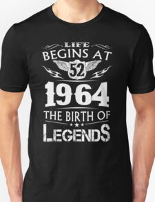 Life Begins At 52 - 1964 The Birth Of Legends T-Shirt
