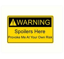 Weapons of a nerd - provoke me at your own risk - i have spoilers  Art Print