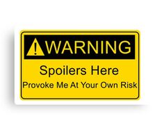 Weapons of a nerd - provoke me at your own risk - i have spoilers  Canvas Print