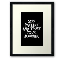 Stay patient and trust your journey. - Gym Motivational Quote Framed Print