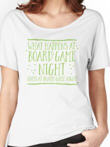 What happens at board game night stays at board game night Women's Relaxed Fit T-Shirt