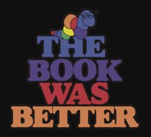 The book was better retro bookworm Kids Tee